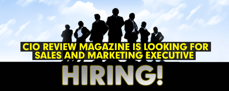 Cio Review Magazine Is Looking For Sales And Marketing Executive