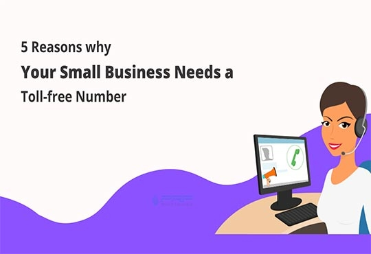 5 Reasons Why Your Small Business Needs A Toll-Free Number