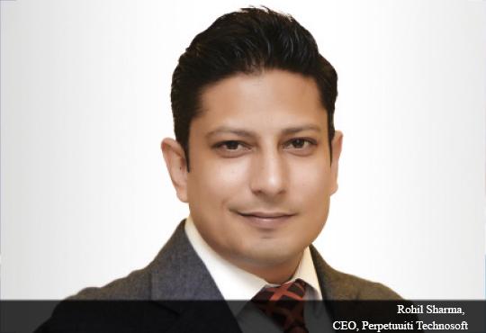 Rohil Sharma, CEO, Perpetuuiti Technosoft
