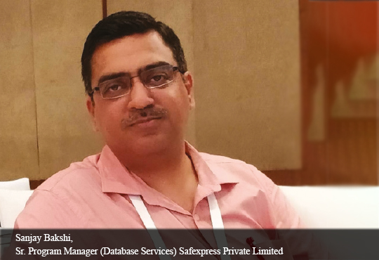 Sanjay Bakshi, Sr. Program Manager (Database Services) Safexpress Private Limited