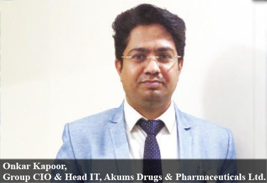 Onkar Kapoor, Group CIO & Head IT, Akums Drugs & Pharmaceuticals Ltd.