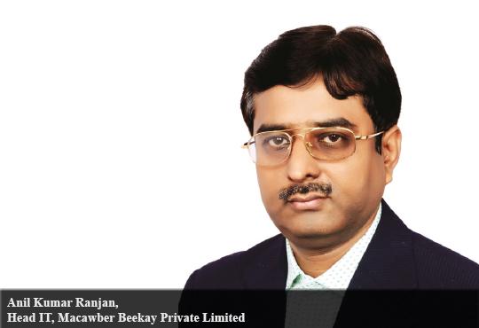 Anil Kumar Ranjan, Head IT, Macawber Beekay Private Limited