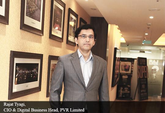 Rajat Tyagi, CIO & Digital Business Head, PVR Limited