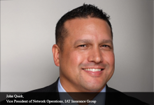 John Quirk, Vice President of Network Operations, IAT Insurance Group