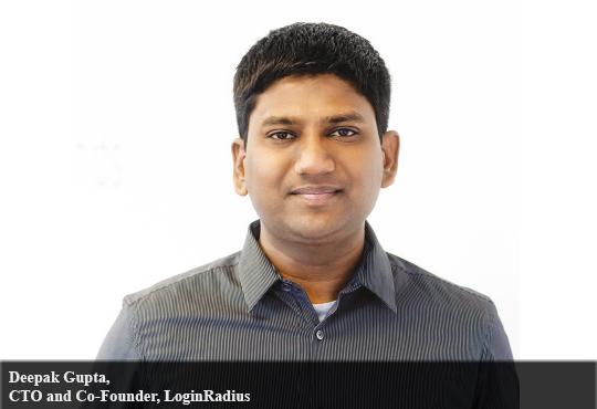 Deepak Gupta, CTO and Co-Founder, LoginRadius